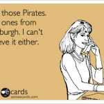 YES, those Pirates